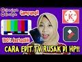 Tutorial Edit Tv Rusak Di Android!! Lengkap!! #kinemaster || Riri Fajrh