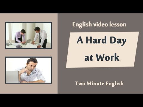 A Hard Day at Work - Learn English Speaking Online
