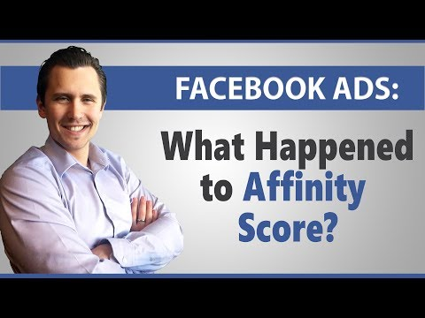 Facebook Ads: What Happened to Affinity Score and How to Research Interests Now
