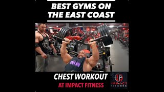 Best Gyms On The East Coast: Chest at Impact Fitness