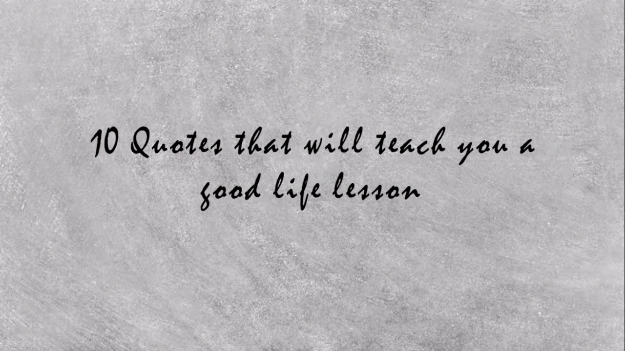 Good Life Quotes 10 Quotes That Will Teach You A Good Life Lesson  Youtube