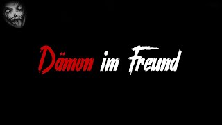 Dämon im Freund | Horror Creepypasta German / Deutsch