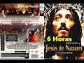 Jesus de Nazareth 6 horas pelicula completa ]