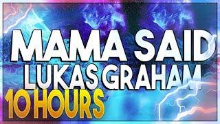 Lukas Graham Mama Said 10 HOURS.mp3