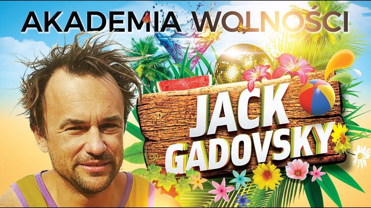 Akademia Wolności – JACK GADOVSKY (WJAZD NA CHATE)