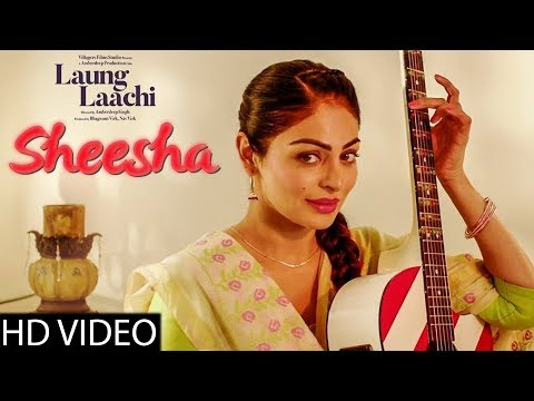 sheesha:-laung-laachi-(video-song)- -ammy-virk,neeru-bajwa- -amrit-maan,mannat-noor- -by-an-one