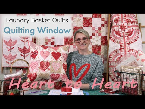 Quilting Window Episode 22 - Heart To Heart