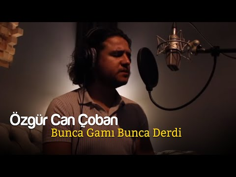 Özgür Can Çoban - Bunca Gamı Bunca Derdi  (Akustik Türküler)