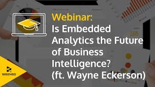 Embedded Analytics: the Future of Business Intelligence? (feat. Wayne Eckerson)