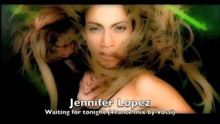 Jennifer Lopez - Waiting for tonight (Trance mix by Vossi)