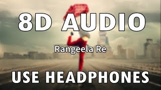 Rangeela Re | 8D Audio | AR Rahman
