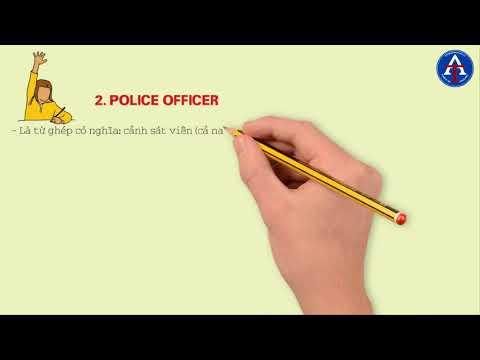 [TIẾNG ANH CÙNG THIÊN ÂN] - Kỳ 58: Phân Biệt Officer, Police Officer, Official, Office Worker