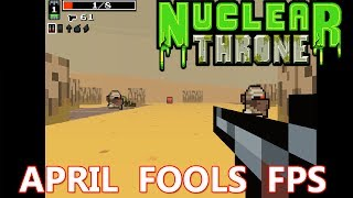 Vlambeer April Fools!  FPS Nuclear Throne!