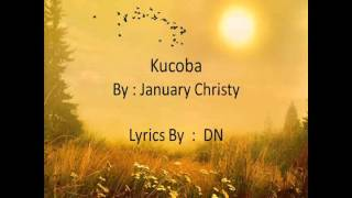 [ LIRIK ] January Christy - Kucoba