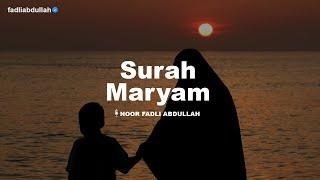 MUROTTAL SURAH MARYAM (FULL VERSION) | سورة مريم | RECITER : FADLI ABDULLAH