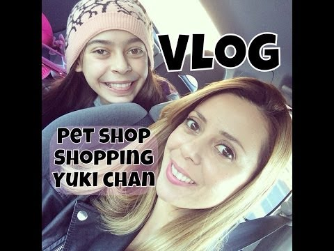 Vlog Pet shop | Shoping | Yuki-Chan