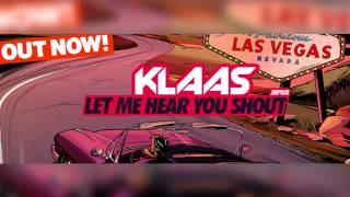 Klaas - Let Me Hear You Shout (Original Mix)