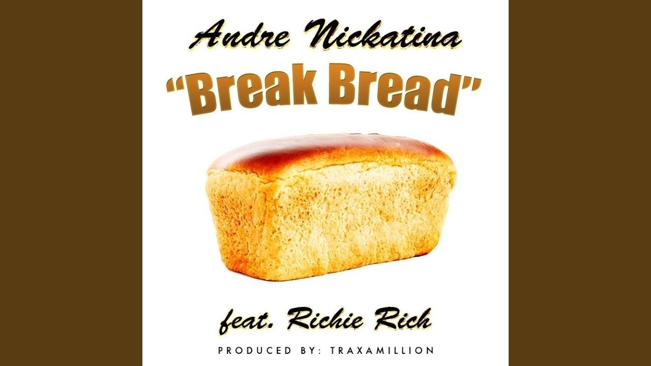 andre nickatina richie rich break bread
