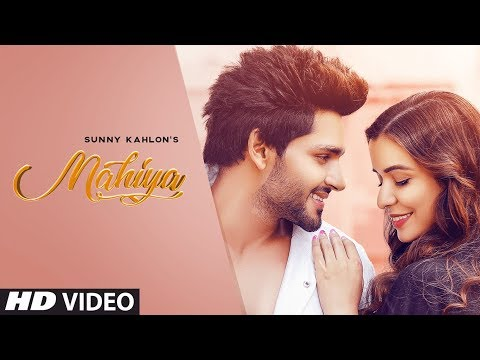 Mahiya (Full Song) Sunny Kahlon | Johnyy Vick | Sangar | Latest Punjabi Songs 2019