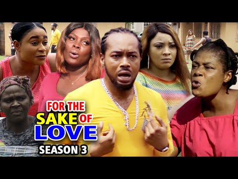 Download FOR THE SAKE OF LOVE SEASON 3 - (New Movie) Nonso Diobi 2020 Latest Nigerian Nollywood Movie Full HD