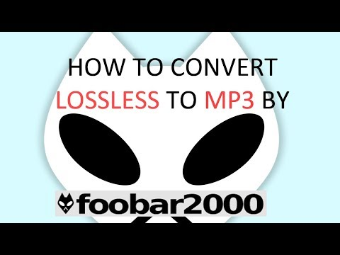 How To Convert Lossless To Mp3 With Foobar2000