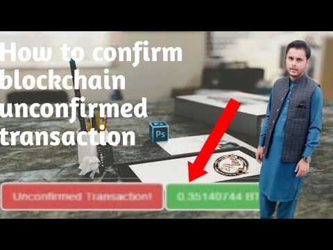 How To Confirm Your Unconfirmed Bitcoin Transaction What Is Blockchain Unconfirmed Transactions?