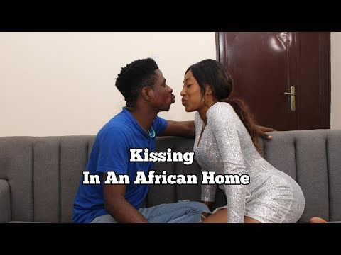 MC SHEM COMEDIAN | African Home | Kissing