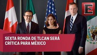Por definir el futuro del TLCAN en la sexta ronda de negociaciones