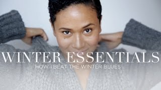 My Winter Essentials | How I Beat The Winter Blues