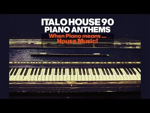 Top Italian Dance House '90 Piano Anthems- 2 Hours Best Chillout Lounge Music