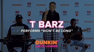 T Barz Performs 'Won't Be Long' Live | DLL