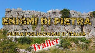 Trailer del documentario Enigmi di Pietra - Mura Poligonali D'Italia