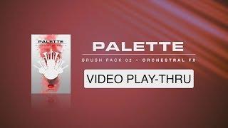 """WALK-THRU for """"Palette - Orchestral FX"""""""