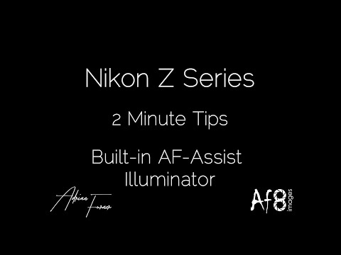 NIKON Z SERIES - 2 MINUTE TIPS #46 = 'built-in AF-assist illuminator' in the nikon z6, z7 & z50