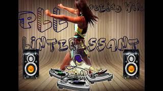 PLL Feat Dj Sebb _  Mix Lintéressant _ DeEjay Wilo_ 2018