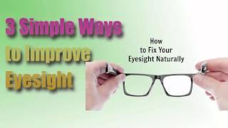 3 Simple Ways to Improve Eyesight