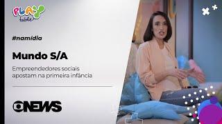 Mundo S/A | Empreendedores sociais apostam na primeira infância | Globo News | Mundo SA