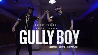Apna Time Aayega | Gully Boy | Dance Cover | Choreography : Gaurav Thukral & Anusha Sahney