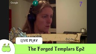 The Forged Templars Ep2: Rivers of Blood