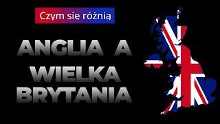 Wielka Brytania a Anglia i Zjednoczone Królestwo - jaka jest różnica? Walia, Szkocja, Irlandia?