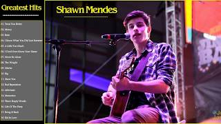 Shawn Mendes Greatest Hits - The Best Of Shawn Mendes - Shawn Mendes Top Best Hits