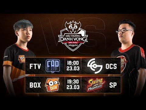FTV vs OCS I BOX vs SP - Vòng 7 Ngày 1 - Đấu Trường Danh Vọng Mùa Đông 2019