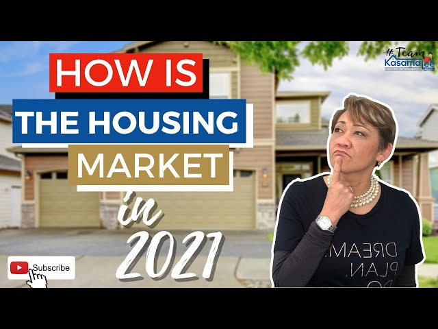 How is The Housing Market in 2021 | Kasama Lee
