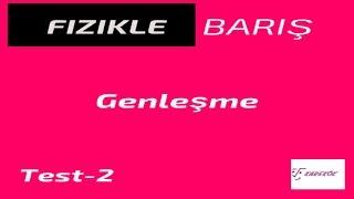 GENLEŞME TEST-2 ( KAREKÖK YAYINLARI TYT FİZİK SORU BANKASI ÇÖZÜMLERİ )