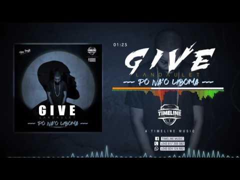 Give Landaulet - Po Na'o Liboma  (Prod by TimeLine Music 2016)