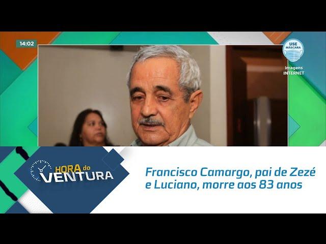 Francisco Camargo, pai de Zezé e Luciano, morre aos 83 anos