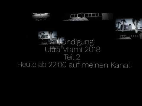 Ultra Music Festival 2018 Miami Teil 2 Vorschau