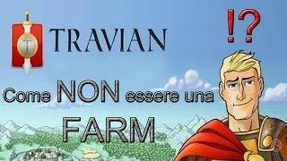 TRAVIAN 4.4 Come NON essere una farm??!!