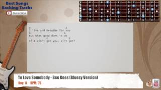 🎸 To Love Somebody - Bee Gees (Bluesy Version) Guitar Backing Track with scale, chords and lyrics