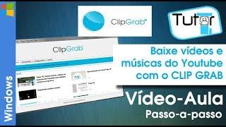 Tutor TI | Como Baixar Vídeos e Músicas do Youtube com o CLIPGRAB